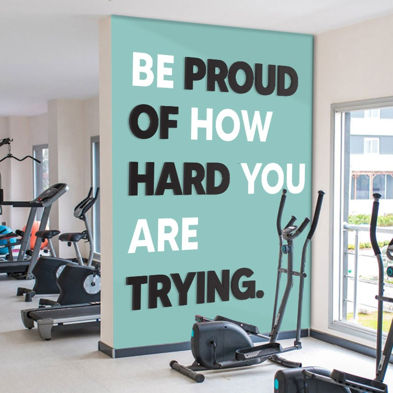 PROUD OF HARD TRYING