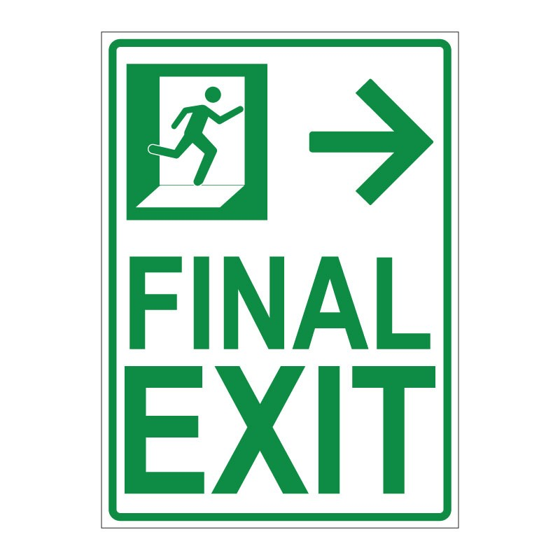 FINAL EXIT - RIGHT