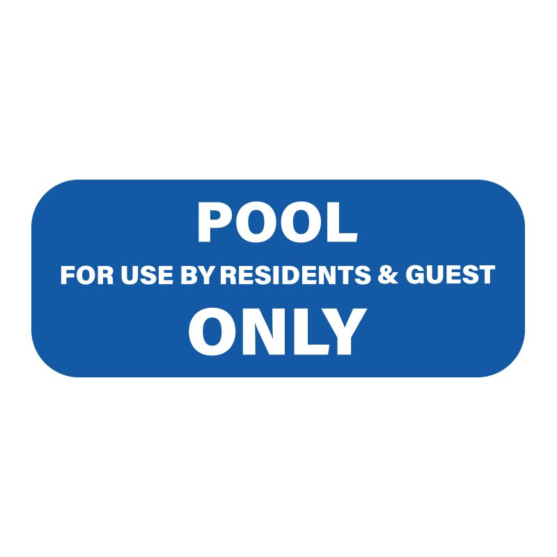POOL FOR USE BY RESIDENTS & GUESTS ONLY