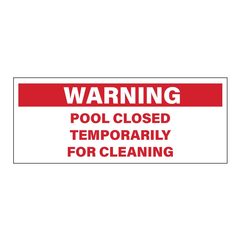 WARNING! POOL CLOSED TEMPORARILY FOR CLEANING