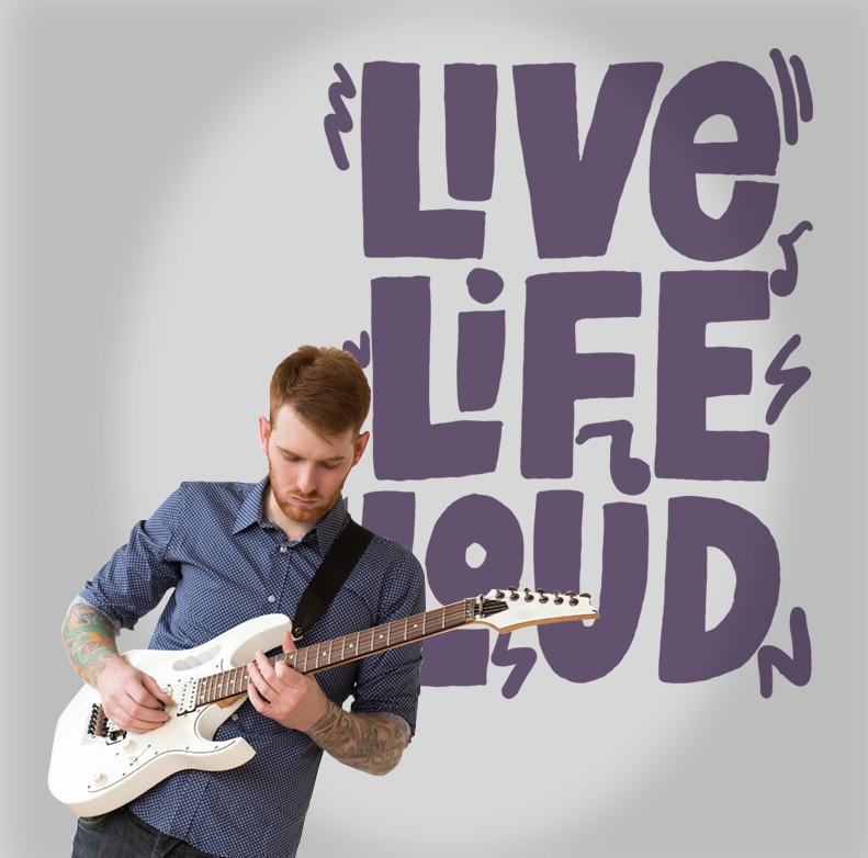 Αυτοκόλλητο Τοίχου - Live, Life, Loud