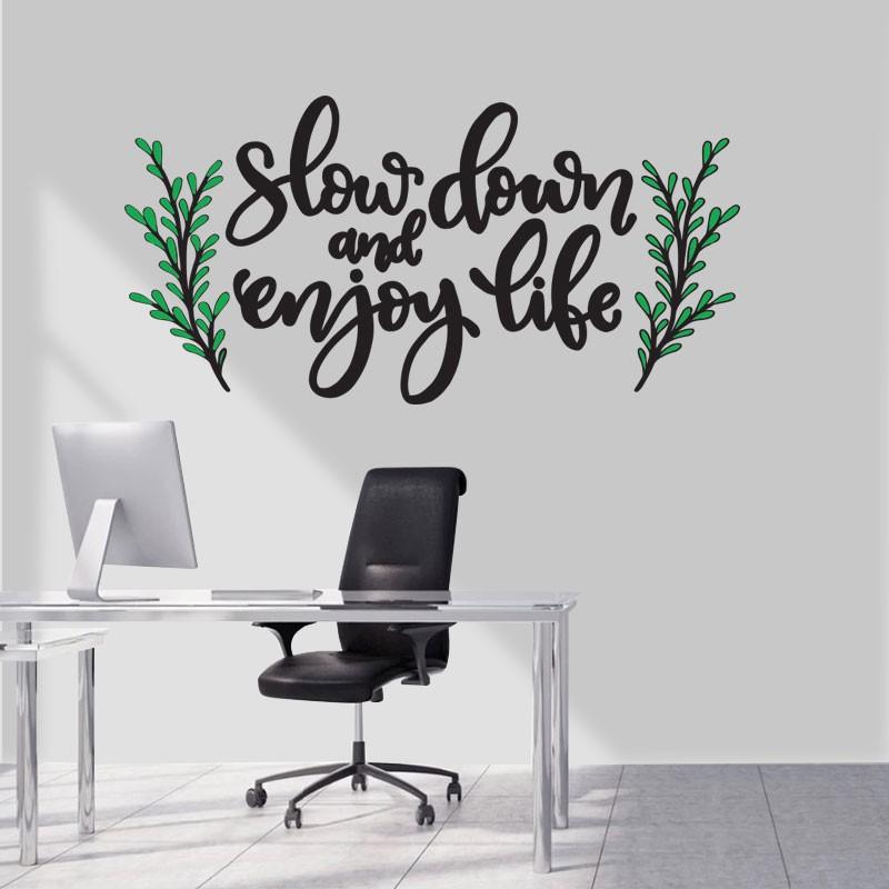 Αυτοκόλλητο Τοίχου - Slow Down & Enjoy Life