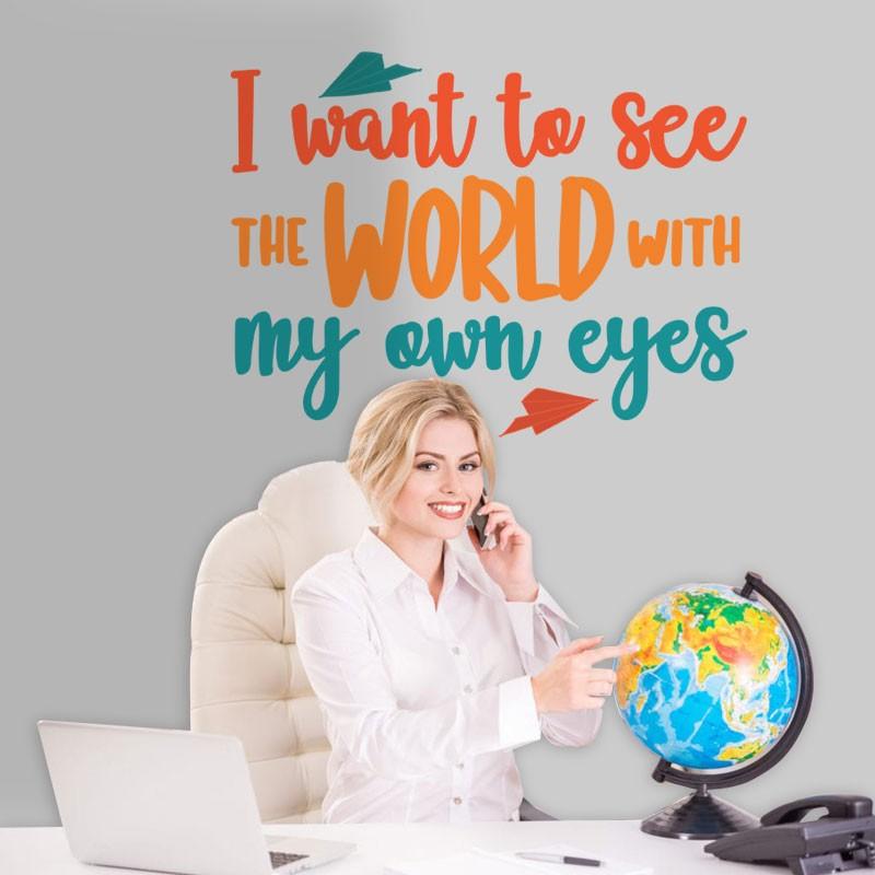 Αυτοκόλλητο Τοίχου - I Want To See The World...